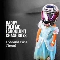 Daddy told me I shouldn't chase boys...
