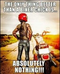 Only thing better than a biker chick..