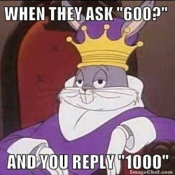 When they ask 600...